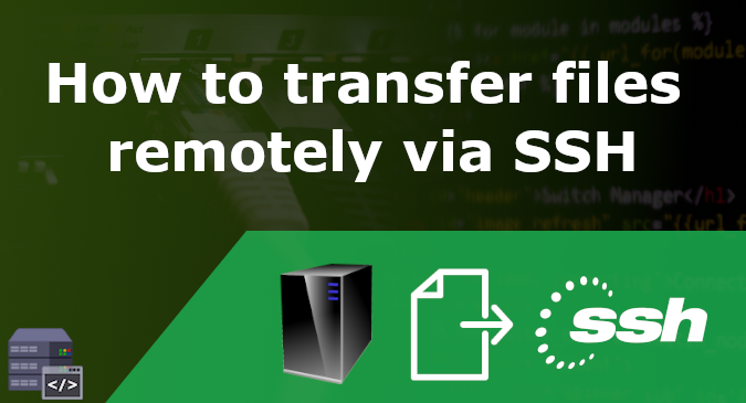 how to transfer files remotely via SSH