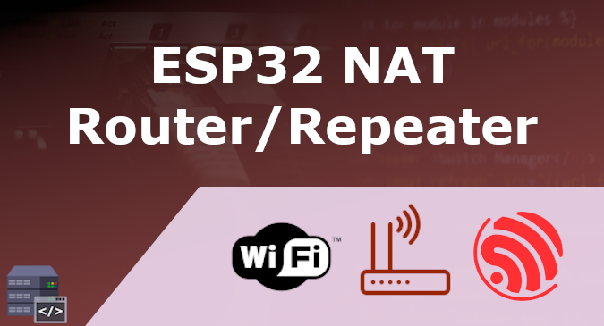 how to turn ESP32 into NAT router repeater